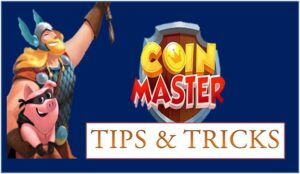 7 Prooven Coin Master Tips and Tricks 2019