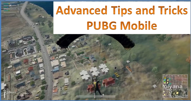 PubG Mobile Advanced Tips and Tricks, Best Weapons, Best Places